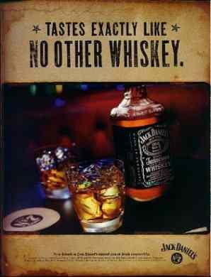 Jack Daniel's Tastes Exactly Like No Other Whisky