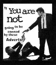 A pardody of Reservoir Dogs poster with the caption 'You are not going to be conned by these Adverts'.